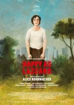Glücklich wie Lazzaro – Ein modernes, traditionelles, zeitloses Filmmärchen über einen engelhaften, arglosen Toren, der auf verschiedenen Ort- und Zeitebenen auf ewig gleiche Ausbeutungsverhältnisse stößt