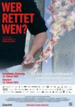 Premiere des Films: Wer rettet wen? - Die Krise als Geschäftsmodell auf Kosten von Demokratie und sozialer Sicherheit