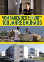 Vom Bauen der Zukunft – 100 Jahre Bauhaus – Regisseur Thomas Tielsch stellt seinen Film persönlich bei uns vor